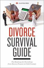 Divorce Survival Guide: The Roadmap for Everything from Divorce Finance to Child