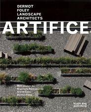 Artifice : Dermot Foley Landscape Architects by Simon Canz and Krystallia...