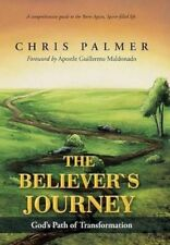 NEW The Believer's Journey: God's Path of Transformation by Chris Palmer
