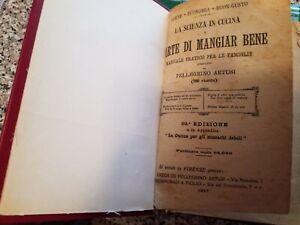 LA SCIENZA IN CUCINA - L'ARTE DI MANGIAR BENE - PELLEGRINO ARTUSI   ED. 1921