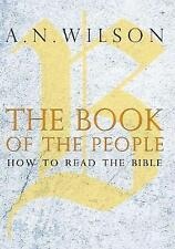 The Book of the People: How to Read the Bible -  A. N. Wilson - Paperback - NEW