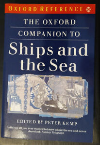 The Oxford Companion to Ships and the Sea. Like New. Edited by Peter Kemp