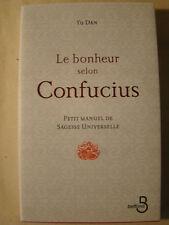 Le bonheur selon Confucius. Petit manuel de sagesse universelle - Yu Dan, 2009