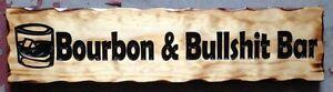 Bourbon & BS Bar Rustic Pine Timber Sign