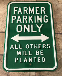 Farmer Parking Only All Others Will Be Planted Heavy Metal Sign 12x18