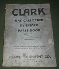 CLARK GAS CARLOADER DYNATORK PARTS MANUAL