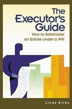 The Executor's Guide: How to Administer an Estate Under a Will (Hardback or Case