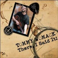 Womack Tommy - There I Said It ! Nuovo CD