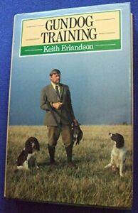 Gundog Training (Popular Dogs S.) by Erlandson, Keith Hardback Book The Cheap