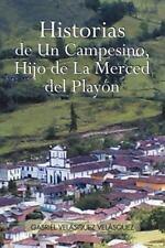Historias de Un Campesino, Hijo de La Merced del Play N (Paperback or Softback)