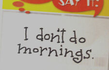 I DONT DO MORNINGS U get photo #1 RETIRL@@K@Photos Art Impression rubber stamps