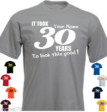 IT TOOK 30 YEARS TO LOOK THIS GOOD...Birthday Gift Name t-shirt
