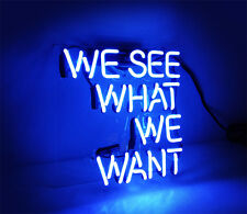 """WE SEE WHAT WE WANT"" Neon Sign Beer Bar Pub Display Real Glass Light TN034"