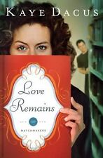 Love Remains by Kaye Dacus (2010, Paperback)