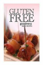 Gluten-Free Goodness - Snack Recipes by Brian B (2013, Paperback)