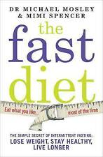 The Fast Diet: The Secret of Intermittent Fasting - Lose Weight, Stay Healthy, L
