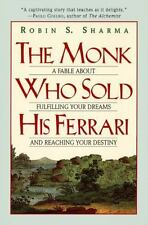 The Monk Who Sold His Ferrari: A Fable About Fulfilling Your Dreams & Reachin...