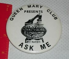 VINTAGE QUEEN MARY CLUB PRESENTS SILVER SLIPPER ASK ME JIM BEAM PINBACK BUTTON