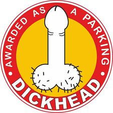 10 x  DICKHEAD VINYL STICKERS/LABELS  FOR BAD PARKING (CAR, VAN DECAL)