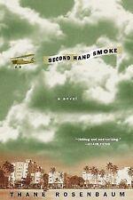 Second Hand Smoke: A Novel Rosenbaum, Thane Paperback Used - Good