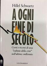 A OGNI FINE DI SECOLO - HILLEL SCHWARTZ - Ed. Leonardo