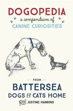 Dogopedia: A Compendium of Canine Curiosities By Justine Hankins