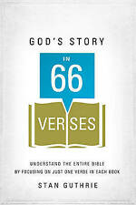 God's Story in 66 Verses Understand the Entire Bible Focusing on Just One Verse