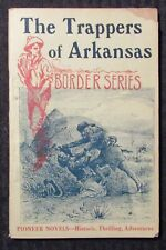 Vintage THE TRAPPERS OF ARKANSAS Border Series GD 2.0 Pioneer Novels