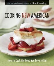 Cooking New American: How to Cook the Food You Love to Eat (Martha Holmberg) NEW