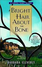 Good, Bright Hair about the Bone (Laetitia Talbot Mysteries), Barbara Cleverly,