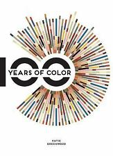 100 Years Of Color: Beautiful Images & Inspirational Palettes from a Century of
