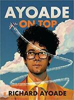 Ayoade On Top HARDCOVER – 2019 by Richard Ayoade