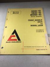 Allis Chalmers 100-C 150-C 200-C Motor Grader Axle And Wheel Lean Service Manual