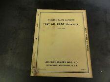 """Allis Chalmers """"60"""" All CROP Harvester Dealer Parts Catalog Manual"""