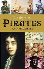 Pirates and Privateers,Tom Bowling,New Book mon0000016920