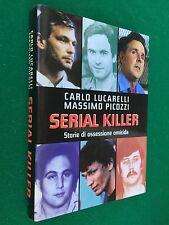 LUCARELLI PICOZZI - SERIAL KILLER , Mondolibri (2003) storie ossessione omicida