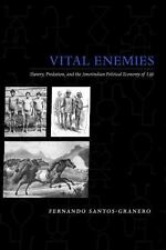 Vital Enemies: Slavery, Predation, and the Amerindian Political-ExLibrary