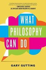 WHAT PHILOSOPHY CAN DO - GUTTING, GARY - NEW PAPERBACK BOOK