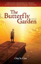 The Butterfly Garden : Surviving Childhood on the Run with One of America's...