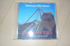 CD  JEAN LOUIS STILL  Montceau mon amour , je n'ai jamais cessé de t'aimer