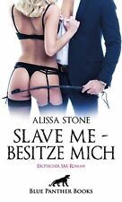 Erotik SM Roman Slave Me Besitze Mich BDSM Sex Sklavin Fesseln Bondage Spanking