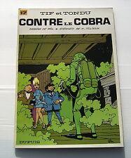 TIF ET TONDU . 17 . contre le Cobra . WILL , TILLIEUX . BD EO Souple DUPUIS 1971