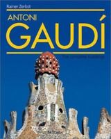Antoni Gaud? : The Complete Buildings by Rainer Zerbst