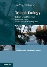 Trophic Ecology: Bottom-Up And Top-Down Interactions Across Aquatic And Terre...