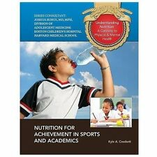 Nutrition for Achievement in Sports and Academics (Understanding Nutrition: a