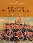 Art of Warfare on Land by David Chandler (2001, Paperback, Reprint)