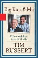 Big Russ and Me: Father and Son--Lessons of Life, Tim Russert,1401352081, Book,