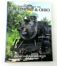1989 The History of BALTIMORE & OHIO AMERICA'S 1st RR Hardcover Book w/ DJ~ T160