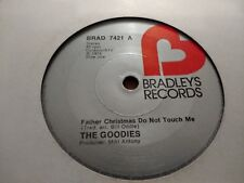 """THE GOODIES """" FATHER CHRISTMAS DO NOT TOUCH ME """" 7"""" SINGLE VERY GOOD 1974"""