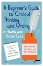A Beginner's Guide to Critical Thinking and Writing in Health and Social Care...